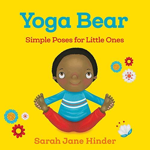 Yoga Bear: Simple Animal Poses for Little Ones: 2 (Yoga Bug Board Book)