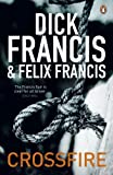 Crossfire (Francis Thriller) - Dick Francis