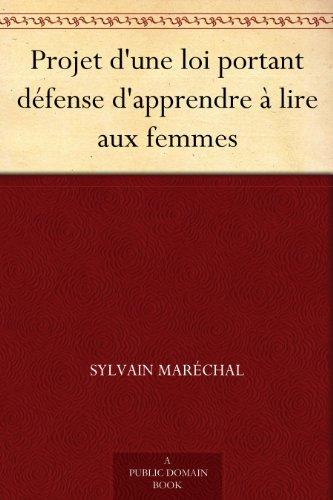 Couverture du livre Projet d'une loi portant défense d'apprendre à lire aux femmes