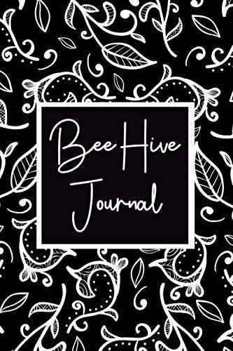 Bee Hive Journal: Beekeeping Log Book and Bee Journal for Beekeepers - Beekeeping Supplie and...