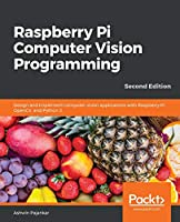 Raspberry Pi Computer Vision Programming, 2nd Edition Front Cover