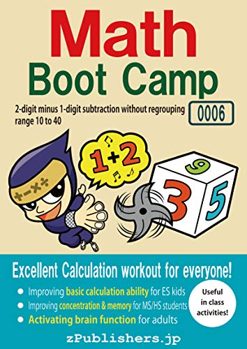 Math Boot Camp E 0006-002 / 2-digit minus 1-digit subtraction without regrouping : range 10 to 40Math Boot Camp E-00X (Math Boot Camp E-002 Book 6) (English Edition)