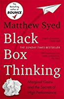 Black Box Thinking: Marginal Gains and the Secrets of High Performance by Matthew Syed(2016-04-07)