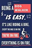 Being a Dog Walker Is Easy. It's Like Riding a Bike: Dog Walker Gifts for Women. Funny Journal with Lined Pages