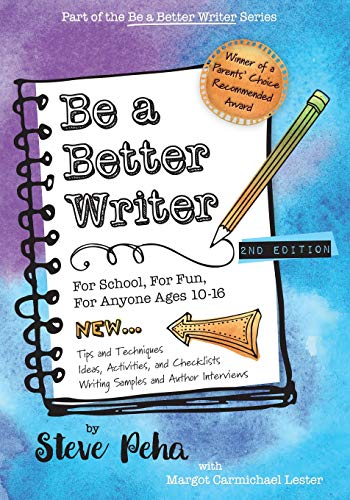 Compare Textbook Prices for Be a Better Writer: For School, For Fun, For Anyone Ages 10-15 The Be a Better Writer Series 2 Edition ISBN 9780997283105 by Peha, Steve,Lester, Margot Carmichael