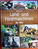 Land- und Forstmaschinen der Welt - Manfred Arnold