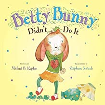 Betty Bunny Didn't Do It by Michael Kaplan (2013-02-21)