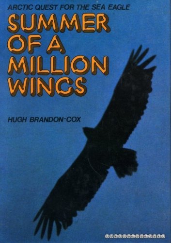 Summer of a million wings;: Arctic quest for the sea eagle