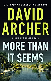 More Than It Seems (A Sam and Indie Novel Book 9) by [David Archer]