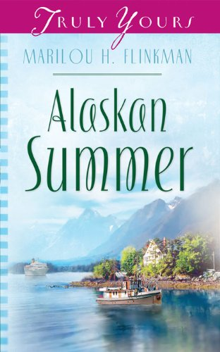 Alaskan Summer (Truly Yours Digital Editions Book 654)