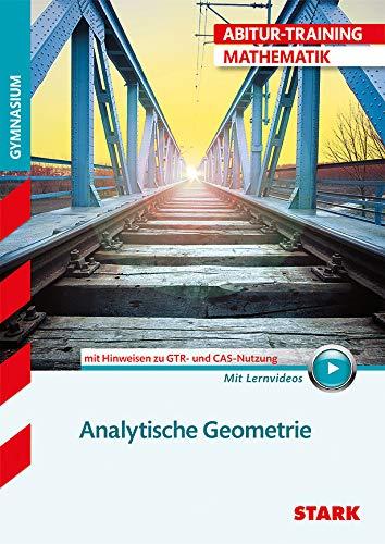 STARK Abitur-Training - Mathematik Analytische Geometrie mit GTR