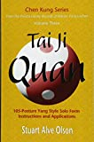 Tai Ji Quan: 105-Posture Yang Style Solo Form ۬Instructions and Applications (Chen Kung Series) (Volume 3)