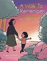 A Walk to Remember: Una Caminata Para Recordar