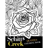 Schitt's Creek Quotes Coloring Book: An Interesting Coloring Book Providing Lots Of Images Of Quotes For Relaxation And Stress Relief