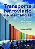 Transporte Ferroviario De Mercancías: 0 (Biblioteca de logística)