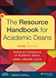 The Resource Handbook for Academic Deans (Jossey-Bass Higher and Adult Education)