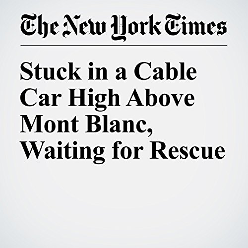 Stuck in a Cable Car High Above Mont Blanc, Waiting for Rescue audiobook cover art