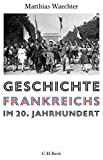 Geschichte Frankreichs im 20. Jahrhundert - Matthias Waechter