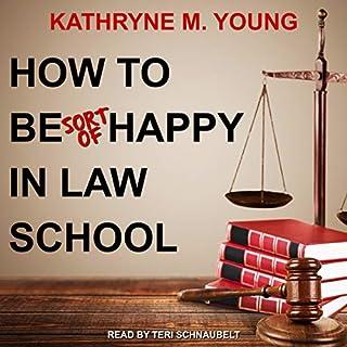 How to Be Sort of Happy in Law School cover art