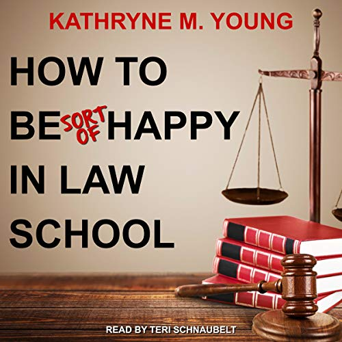 How to Be Sort of Happy in Law School cover art