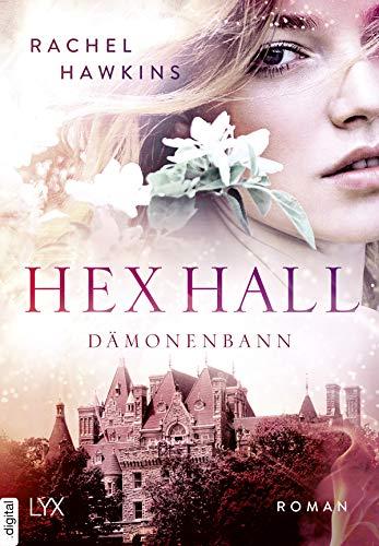 Hex Hall - Dämonenbann (Hex-Hall-Reihe 3) (German Edition)