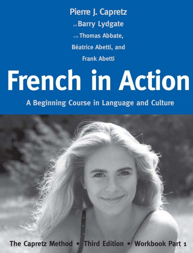 French in Action: A Beginning Course in Language and Culture: The Capretz Method, Workbook Part 1