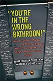 "Image of ""You're in the Wrong Bathroom!"": And 20 Other Myths and Misconceptions About Transgender and Gender-Nonconforming People (Myths Made in America)"