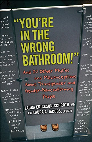 """Image of """"You're in the Wrong Bathroom!"""": And 20 Other Myths and Misconceptions About Transgender and Gender-Nonconforming People (Myths Made in America)"""
