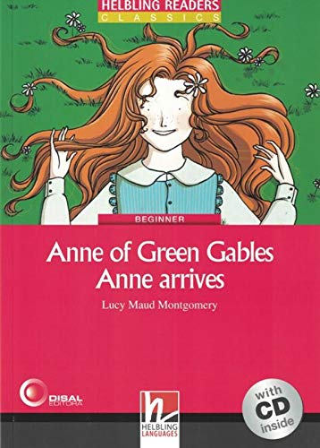 Anne of Green Gables. Anne arrives. Livello 2 (A1-A2). Con CD-Audio: Helbling Readers Red Series