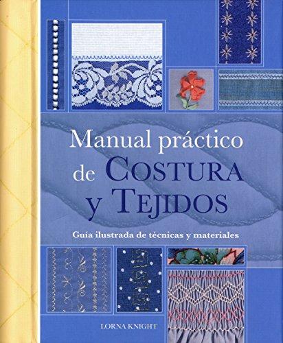 Manual Práctico De Costura Y Tejidos (Ilustrados / Labores)