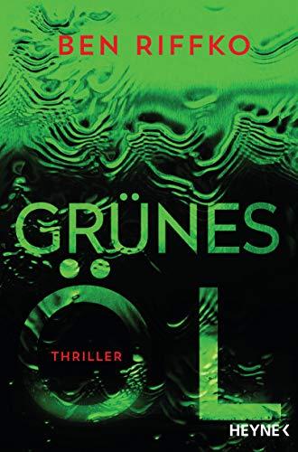 Grünes Öl: Thriller