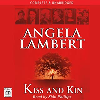 Kiss and Kin                   By:                                                                                                                                 Angela Lambert                               Narrated by:                                                                                                                                 Siân Phillips                      Length: 11 hrs and 4 mins     3 ratings     Overall 4.0