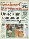 AUJOURD'HUI EN FRANCE [No 16409] du 07/06/1997 - ALGERIE - UN SCRUTIN CONTESTER - LIAMINE ZEROUAL - TELEPHONE - COMMENT...