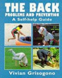 The Back: Problems and Prevention : A Self-Help Guide