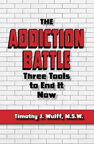 The Addiction Battle: Three Tools to End It Now