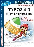 Typo3 4.0 leicht & verständlich - Birgit Rühring