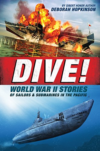 Dive! World War II Stories of Sailors & Submarines in the Pacific (English Edition)
