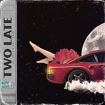 Two Late (feat. NO1-NOAH)