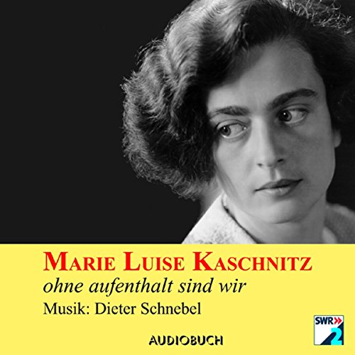 ohne aufenthalt sind wir                   By:                                                                                                                                 Marie Luise Kaschnitz                               Narrated by:                                                                                                                                 Doris Wolters                      Length: 1 hr and 16 mins     Not rated yet     Overall 0.0