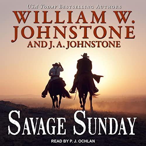 Savage Sunday Audiobook By William W. Johnstone, J. A. Johnstone cover art