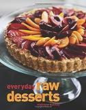 Everyday Raw Desserts