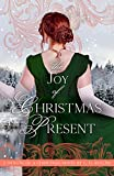 The Joy of Christmas Present: Sweet Regency Romance (A Dickens of a Christmas Book 2) (English Edition)