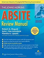 The Johns Hopkins ABSITE Review Manual by Robert A. Meguid MD Dr. Kyle Van Arendonk M.D. Pamela A. Lipsett MD FACS FCCM(2013-11-12)