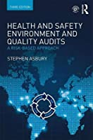 Health and Safety, Environment and Quality Audits: A Risk-based Approach