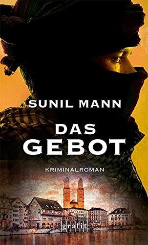 Buchseite und Rezensionen zu 'Das Gebot: Kriminalroman' von Sunil Mann