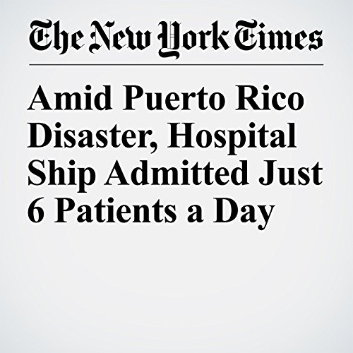 Amid Puerto Rico Disaster, Hospital Ship Admitted Just 6 Patients a Day audiobook cover art