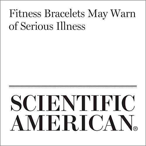 Fitness Bracelets May Warn of Serious Illness audiobook cover art