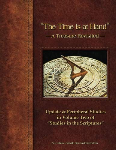 """The Time Is at Hand"" — A Treasure Revisited —"