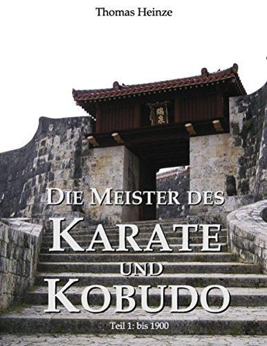 Die Meister des Karate und Kobudo by Thomas Heinze (2009-09-24)
