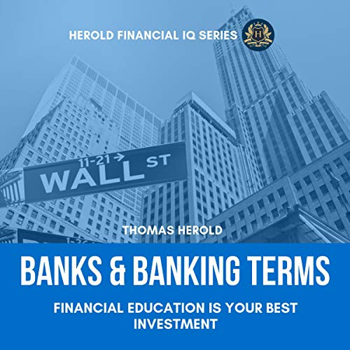 Banks & Banking Terms - Financial Education Is Your Best Investment audiobook cover art